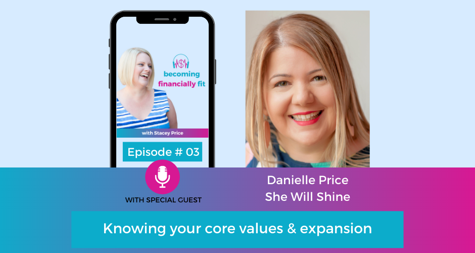 Ep 04 – Knowing your core values & expansion