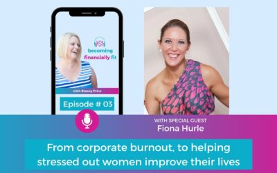 Ep 03 –  From corporate burnout, to helping stressed out women improve their lives