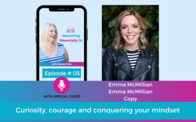 Ep 6 – Curiosity, courage and conquering your mindset