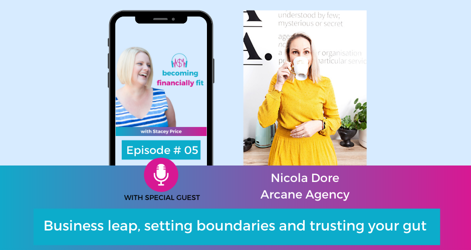Ep 05. Business leap, setting boundaries and trusting your gut